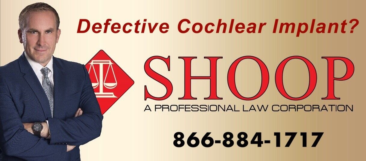 Defective Cochlear Implant? Call Shoop, a professional law corporation. 866-844-1717